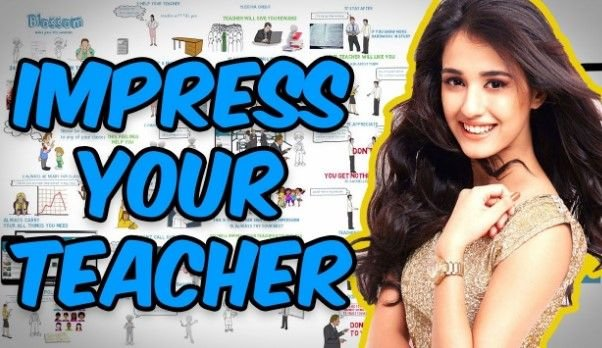 How To Impress Your Teachers - Ways To Make A Good Impression On Your Teacher Teachers